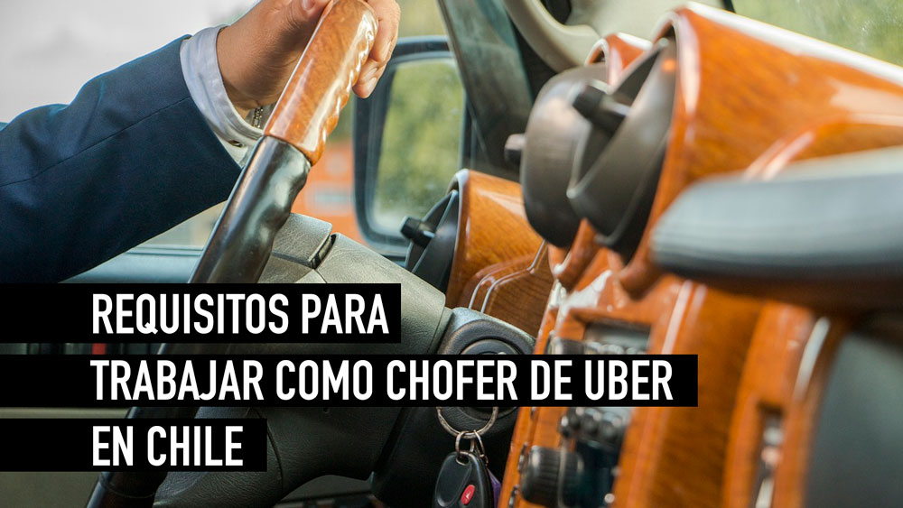 como ser chofer de uber en chile requisitos
