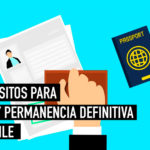 requisitos para obtener la visa y permanencia definitiva en chile