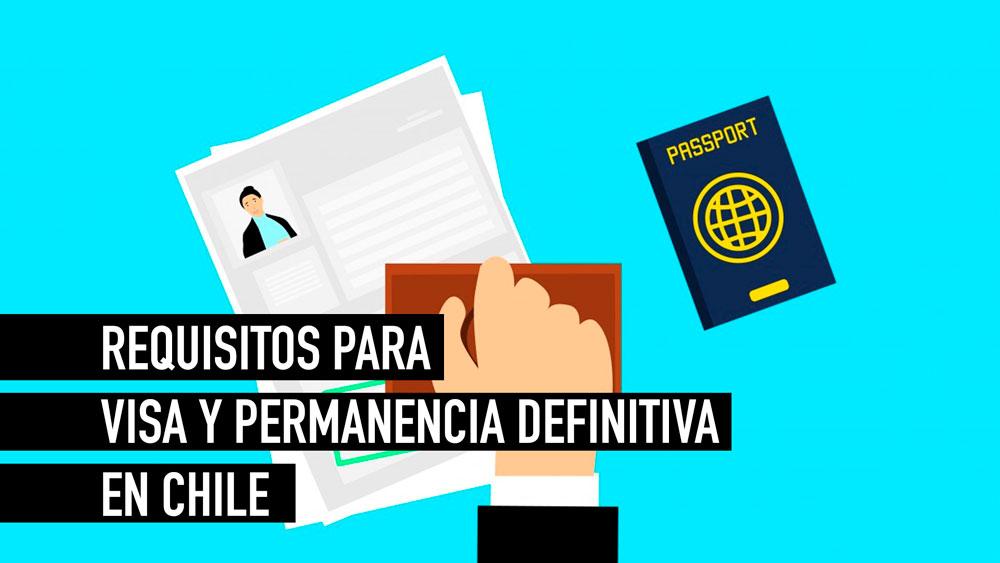requisitos para obtener la visa y permanencia definitiva en chile