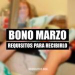 Bono Marzo Requisitos Para Recibirlo