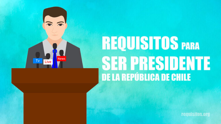 Requisitos para ser presidente de la república de Chile