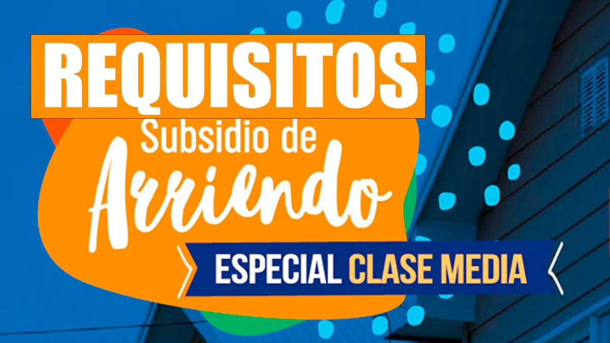 Requisitos subsidio de arriendo clase media
